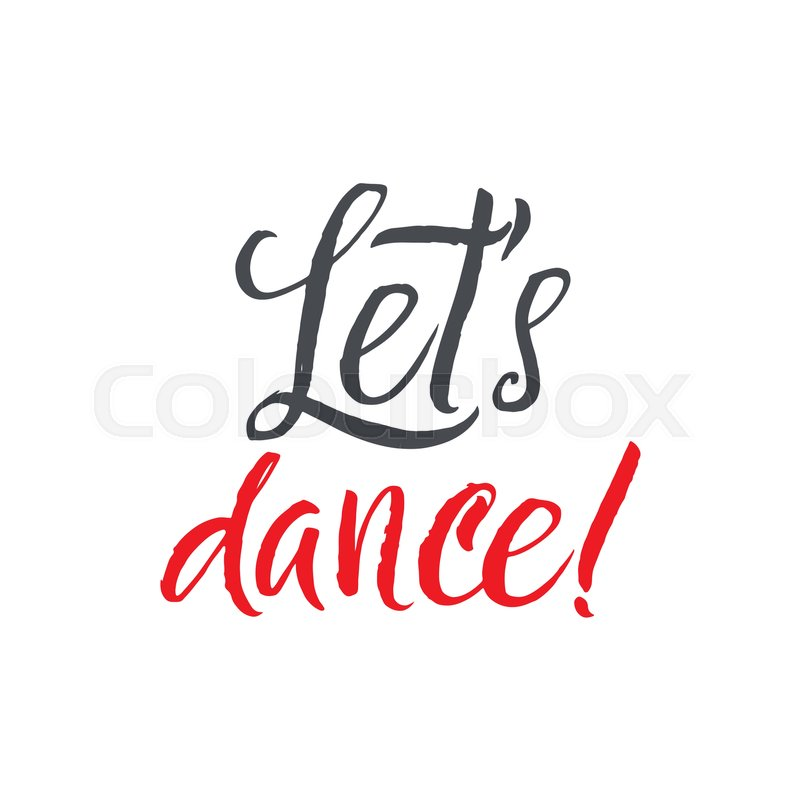 lets dance hand drawn inspirational quote modern calligraphy and rh colourbox com Happy Dance Clip Art Country Clip Art