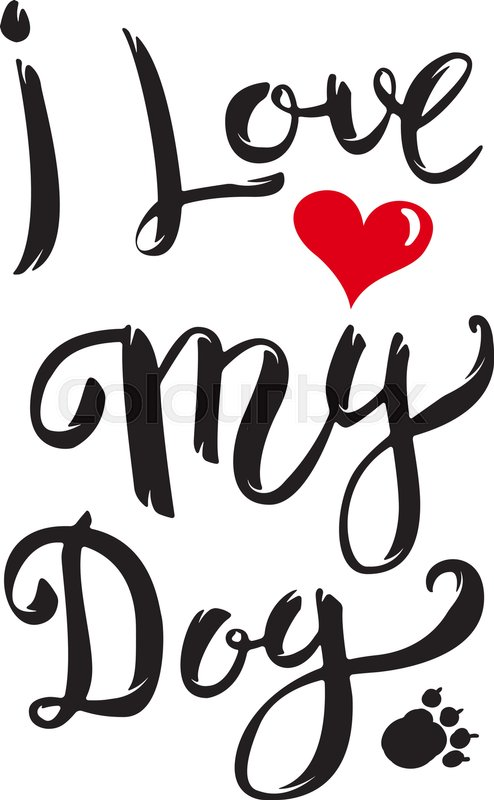 Download I Love My Dog. Hand drawn lettering ...   Stock Vector ...