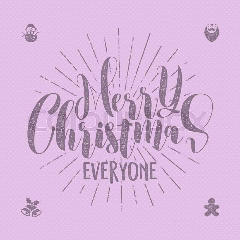 Merry christmas everyone lettering holiday wishe sayings and merry christmas everyone lettering holiday wishe sayings and vintage label seasons greetings calligraphy seasonal typography design m4hsunfo