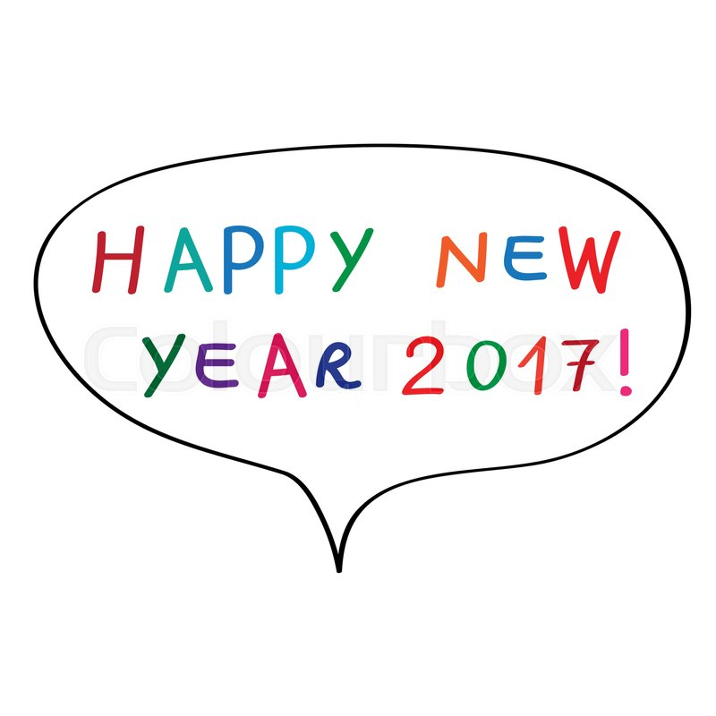Happy New Year 2017, doodle isolated on white, speech bubble with ...