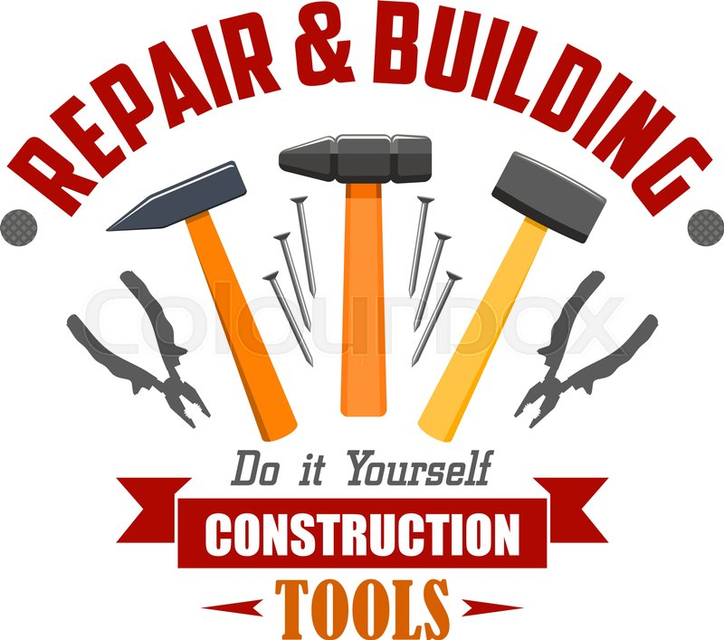 repair and building tools sign vector icon of construction work tools hammer nails pliers nippers ribbon home repair company shop badge vector - Home Building Tools