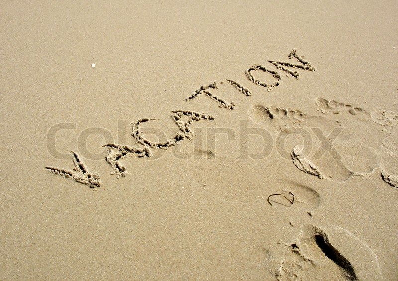 The word VACATION written in the sand ... | Stock Photo ...