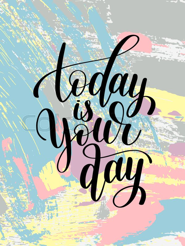 Today Is Your Day Black And White Hand Stock Vector Colourbox