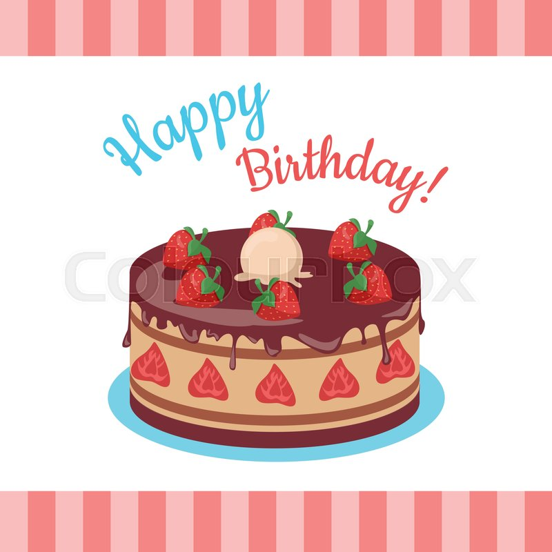 Happy Birthday Cake With Strawberries Isolated Chocolate Or Wedding Dessert Cookies Strawberry And Kiss Food Sweet Pie