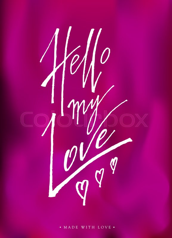 Hello My Love Calligraphy Valentines Day Romantic Greeting Card