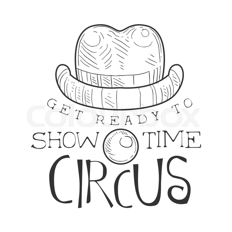 Hand Drawn Monochrome Vintage Circus Show Time Promotion Sign With ...