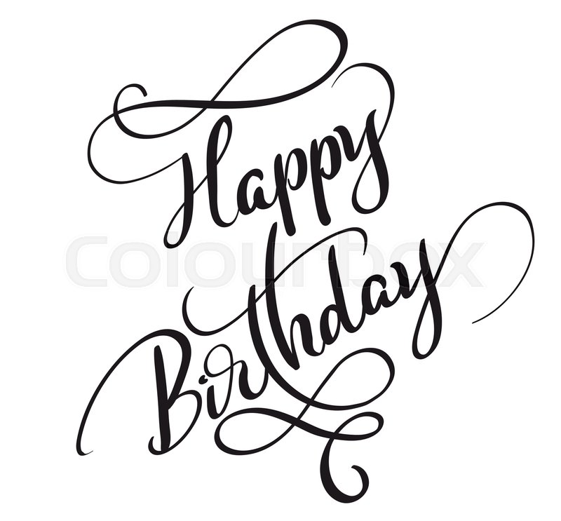 happy birthday words isolated on white background calligraphy