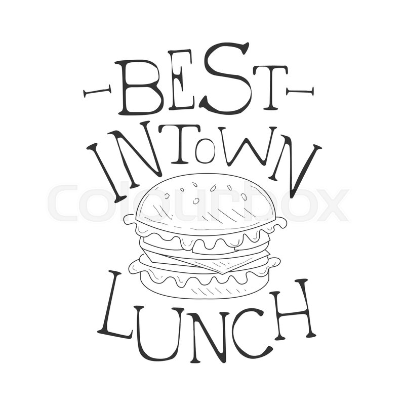 24735261 best in town cafe lunch menu promo sign in sketch style with burger design label black and white template best in town cafe lunch menu promo sign in sketch style with on sandwich label template