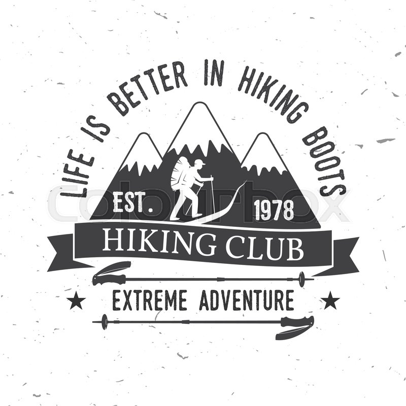 Life is better in hiking boots. Hiking club. Mountains related typographic quote. Vector illustration. Concept for shirt or logo, print, stamp, vector