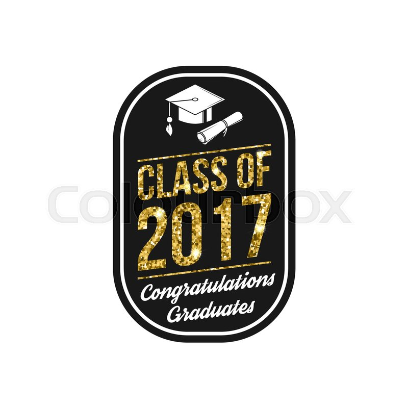 Vector Class of 2017 badge. Concept for shirt, print, seal ...