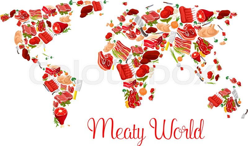 meat world map poster fresh beef steak ham bacon pork chop lamb ribs chicken turkey and burger patty with fresh herbs and vegetables arranged into