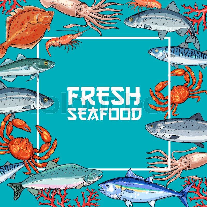 Fresh seafood and fish poster. Crab, salmon, shrimp, tuna, squid, mackerel and herring fish ...