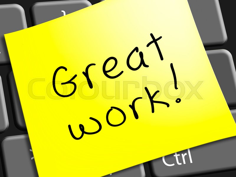 great work note represents awesome job 3d illustration stock photo