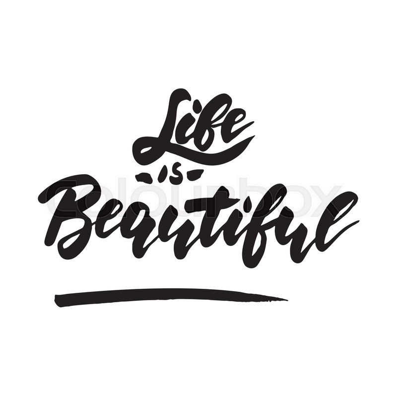 Life Is Beautiful Inspirational Stock Vector Colourbox