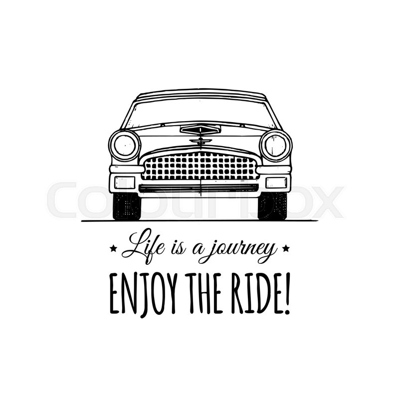 Life is a journey, enjoy the ride motivational quote. Vintage retro ...