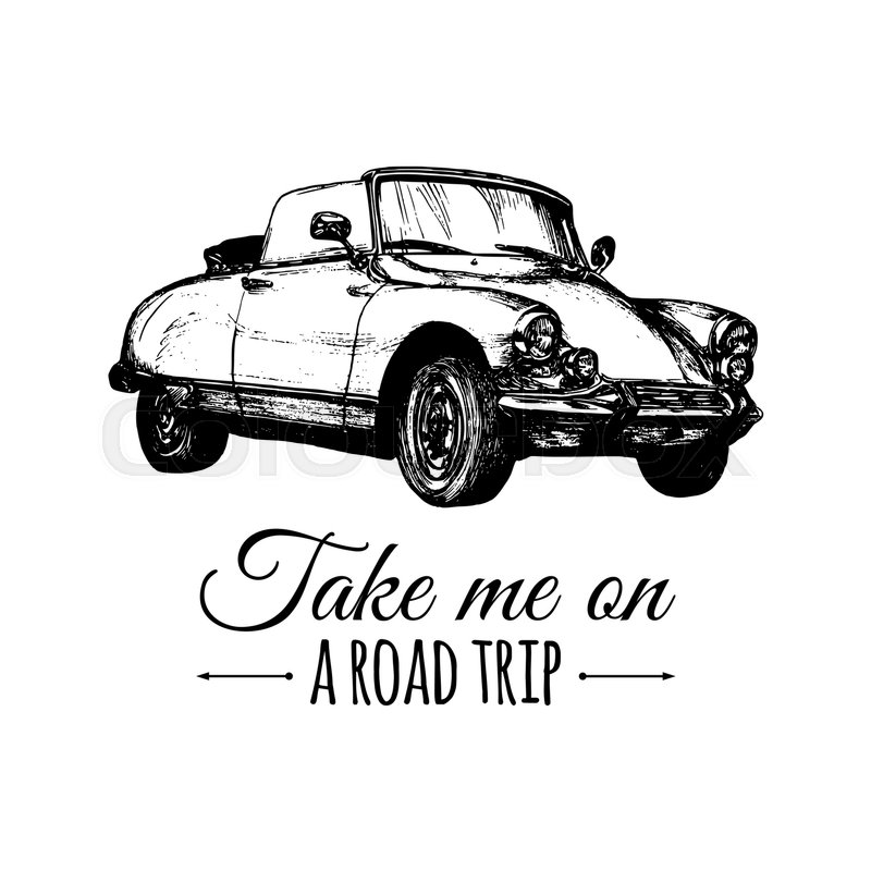 Take me on a road trip vector typographic poster. Hand sketched ...