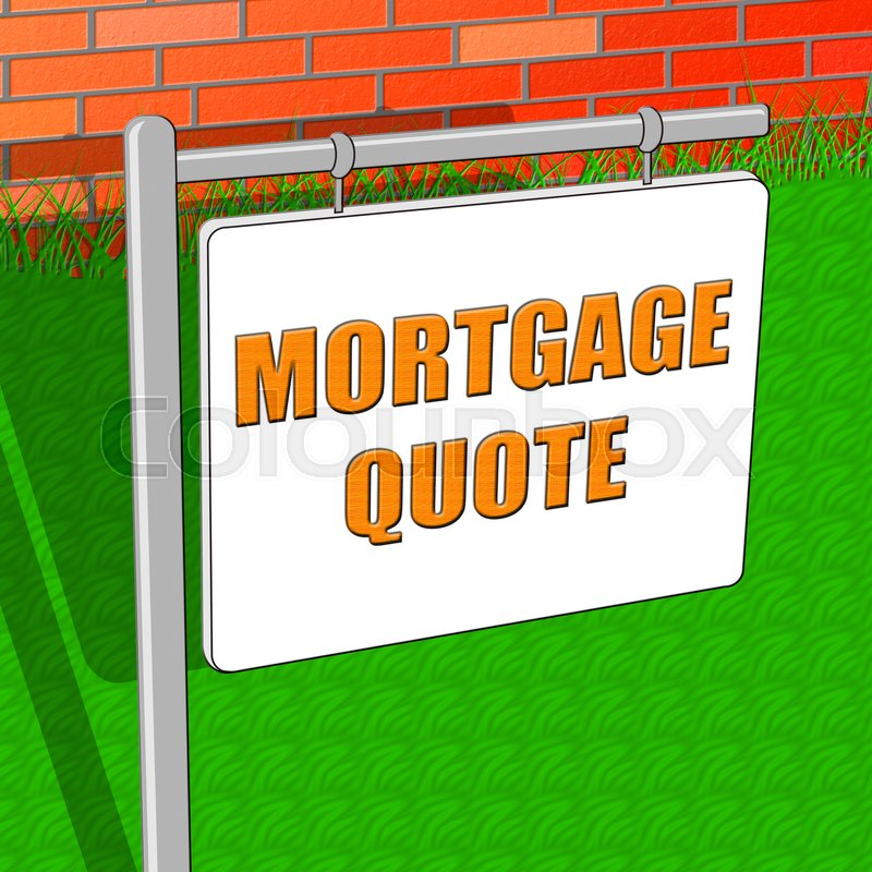 Mortgage Quote New Mortgage Quote Representing Real Estate 3D Illustration  Stock