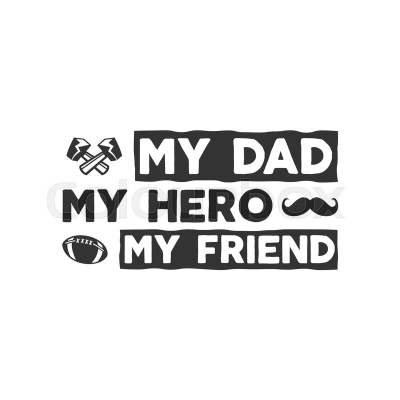 Usaprint Fathers Day Dad T Shirt My Dad My Hero Design T: Fathers Day Badge. Typography Sign