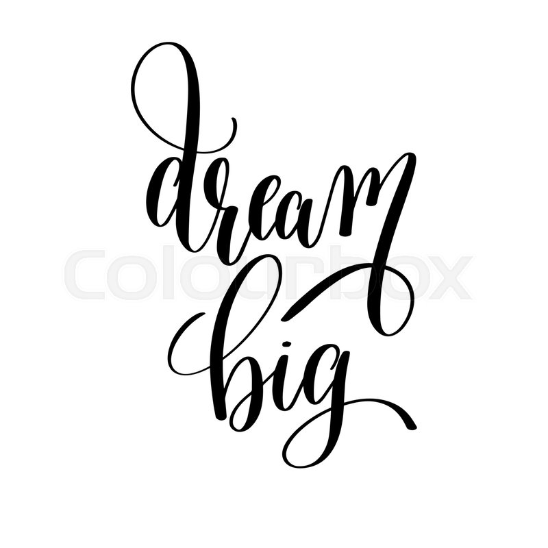 Dream Big Black And White Motivational Stock Vector Colourbox