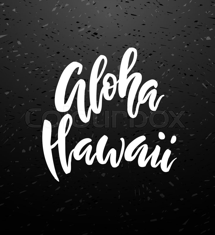 aloha hawaii brush lettering vocation cards banners posters