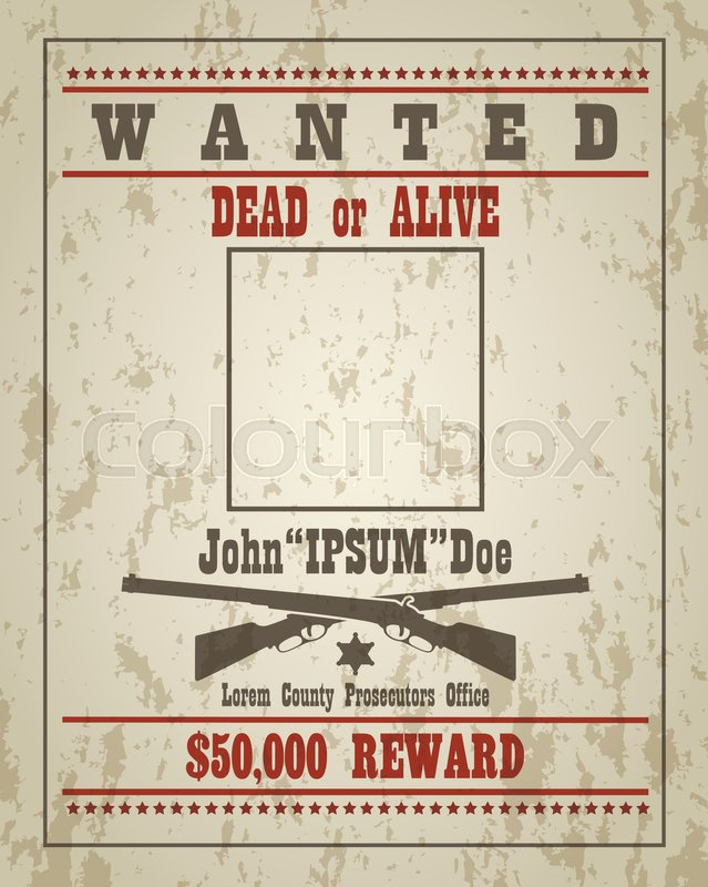 Wanted dead or alive western retro poster with grunge texture wanted dead or alive western retro poster with grunge texture vector template with empty place your design stock vector colourbox maxwellsz