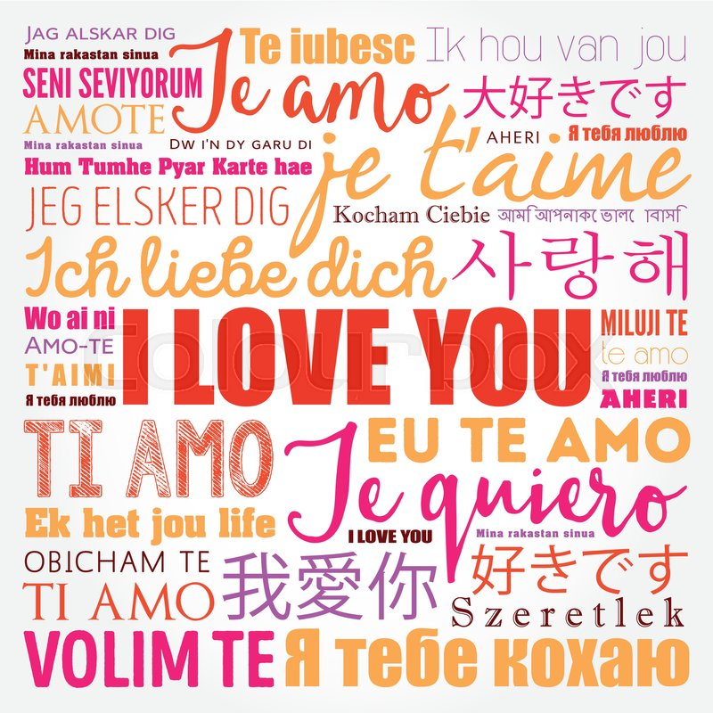 Love Words I Love You In All Languages Of The World Word Cloud Background Stock Vector Colourbox