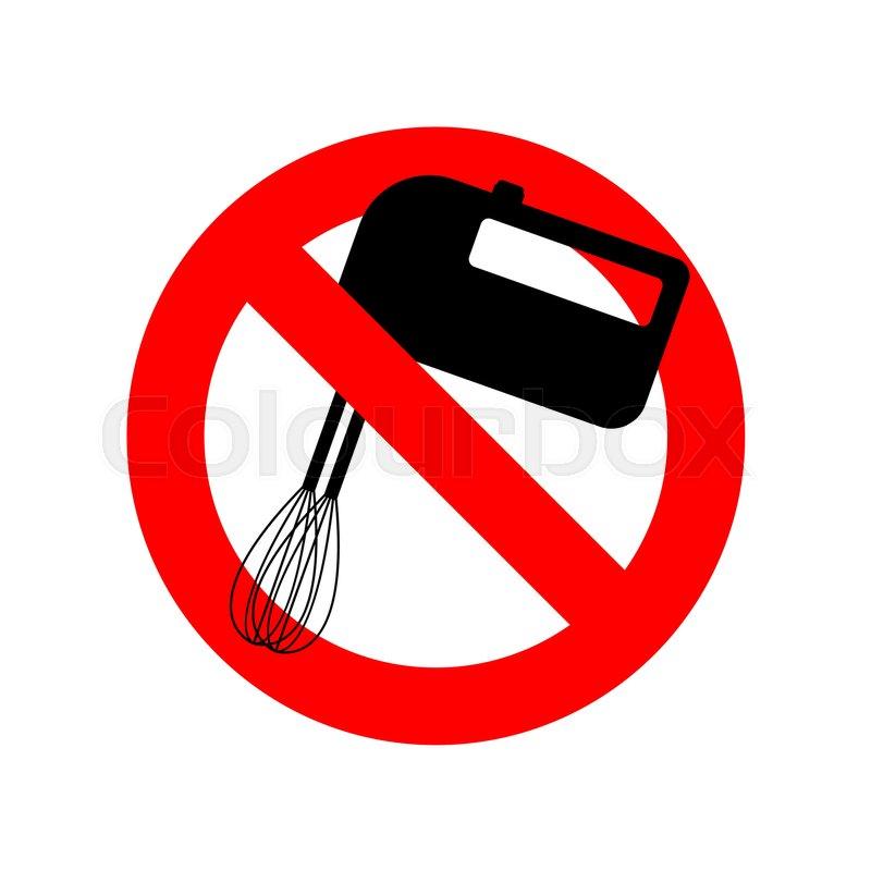 Stop Mixer kitchen utensils  Do not     | Stock vector