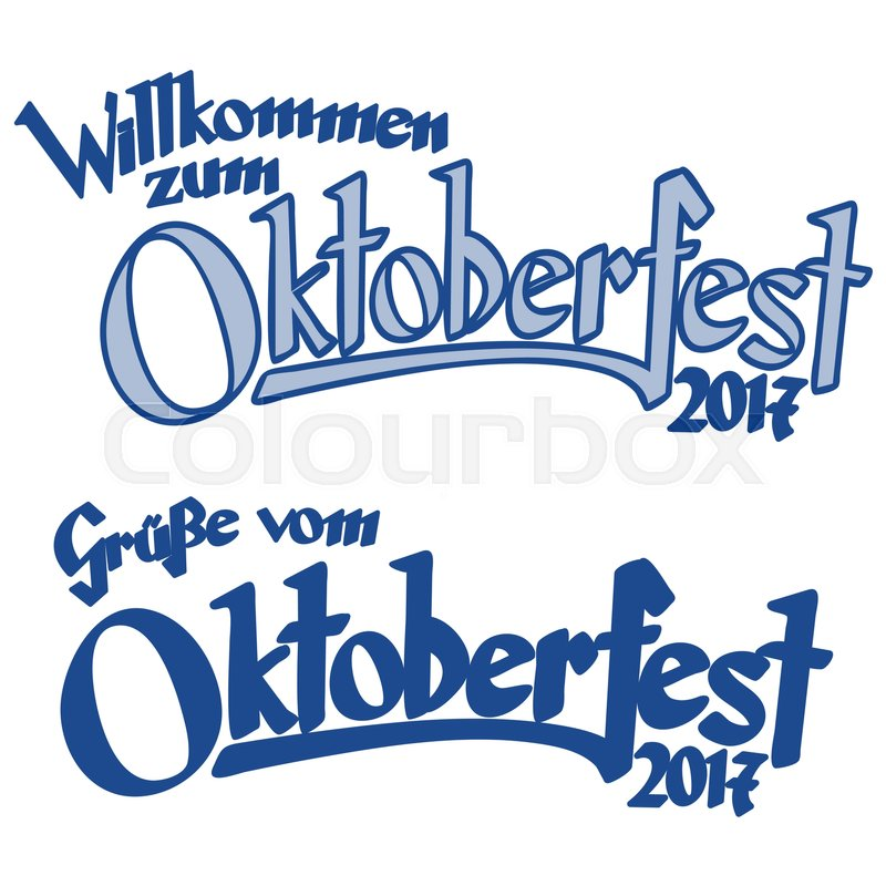 Blue and white header with text greetings from oktoberfest and blue and white header with text greetings from oktoberfest and welcome to the oktoberfest 2017 in german stock vector colourbox m4hsunfo