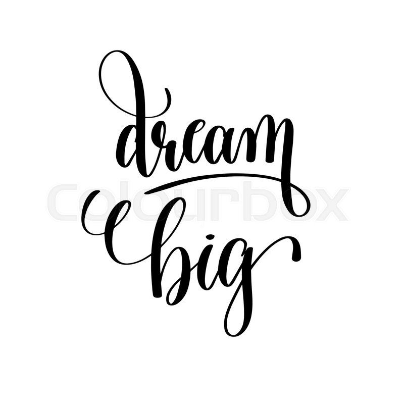 Goldcorp Stock Quote: Dream Big Black And White Hand Lettering Motivational And