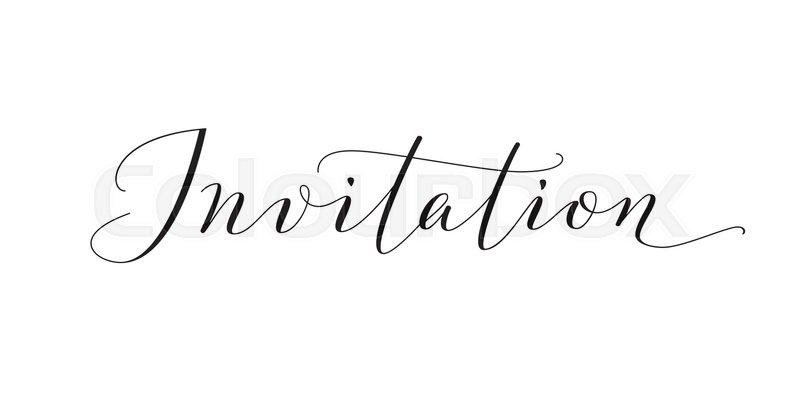 Invitation Word Hand Written Custom Calligraphy Isolated On White Elegant Ornate Lettering