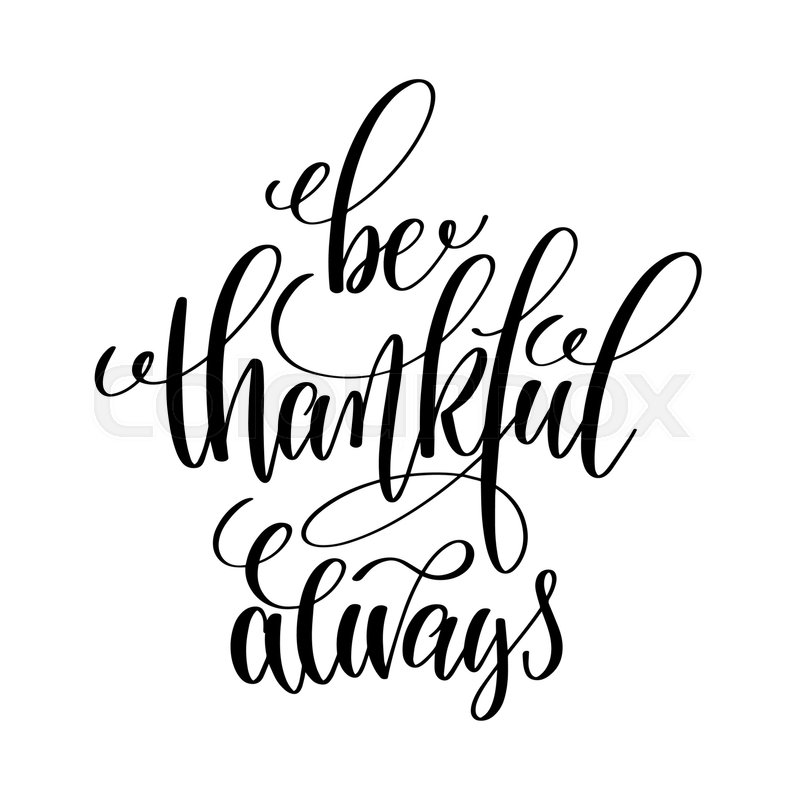 Be thankful always black and white ... | Stock Vector ...