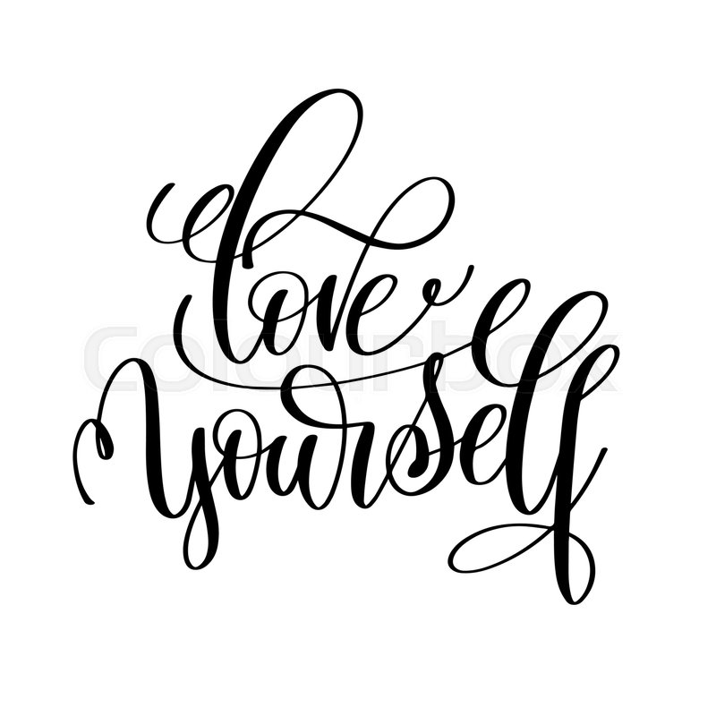 Love Yourself Black And White Hand Stock Vector Colourbox