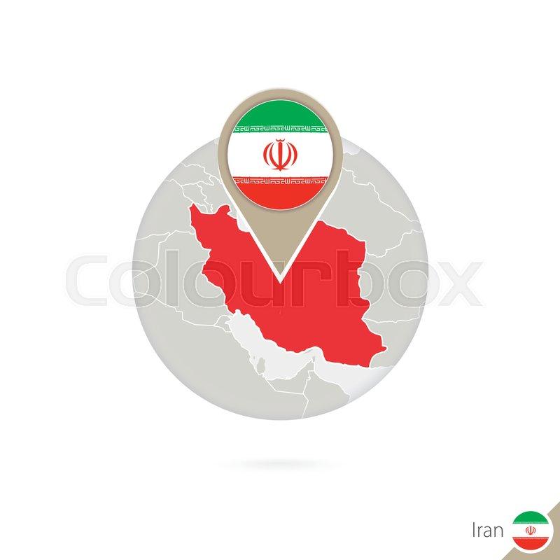 Iran Map And Flag In Circle Map Of Iran Iran Flag Pin Map Of Iran