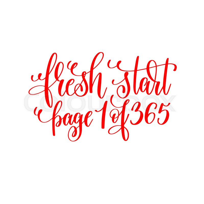 Fresh start page 1 of 365 - red hand lettering inscription to ...