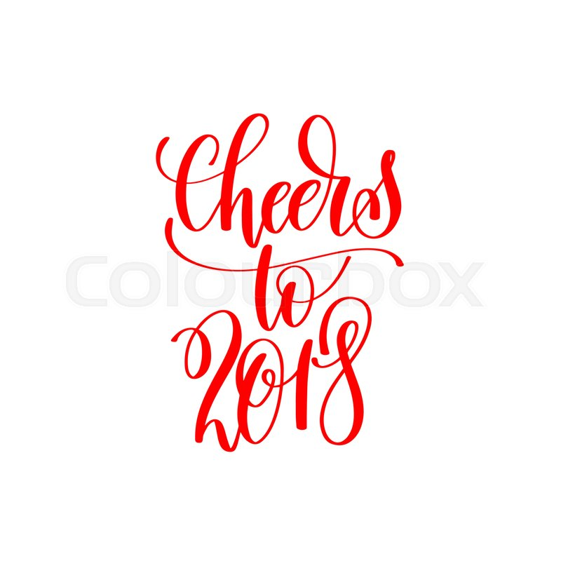 Cheers to 2018 red hand lettering inscription to christmas and new ...