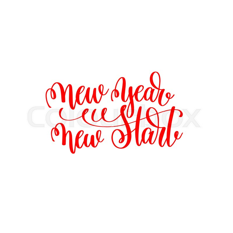 New year new start - red hand lettering motivation inscription to ...