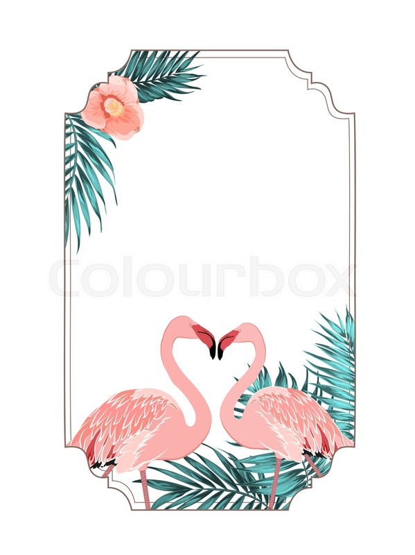 Exotic tropical border frame template for event invitation card exotic tropical border frame template for event invitation card pink flamingo birds beak to beak heart shape jungle tree leaves and camelia flower pronofoot35fo Images