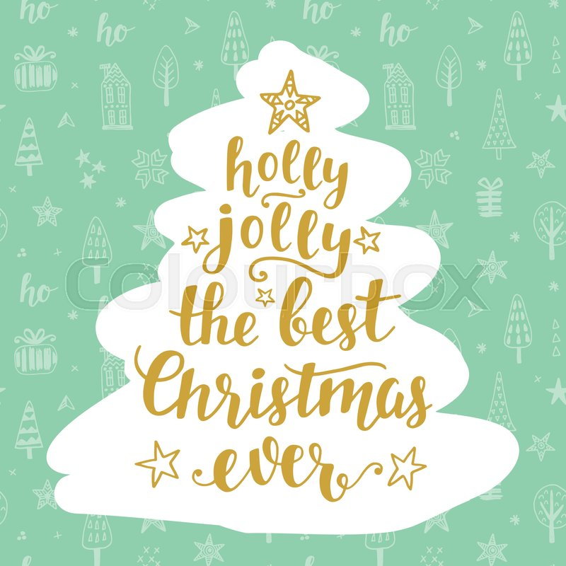 the best christmas ever holly jolly holidays hand written lettering quote christmas tree shape congratulation card design banner poster - The Best Christmas Ever