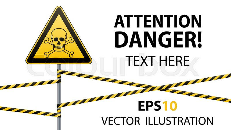 caution danger warning sign safety poisonous and hazardous