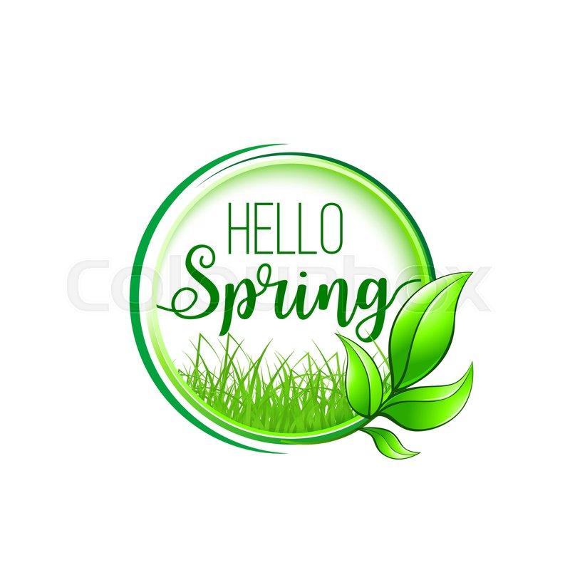 Hello spring round badge. Green leaf ... | Stock vector | Colourbox