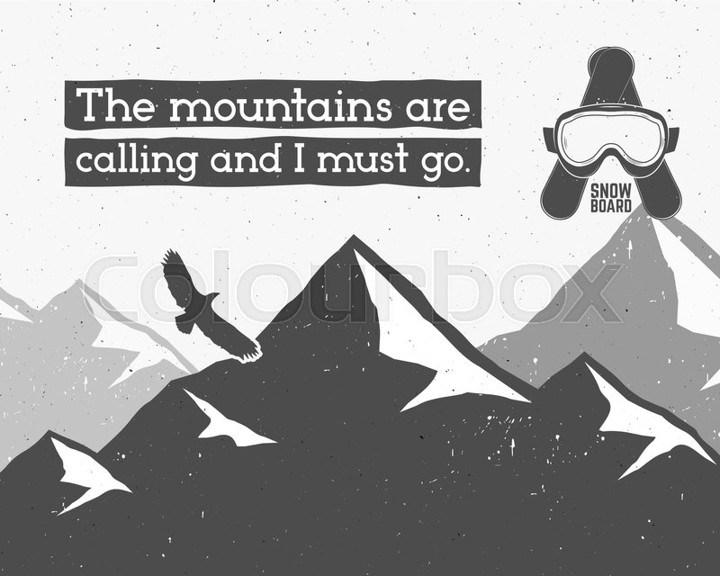 Snowboarding extreme background. Motivation quote template. Winter snowboard sport brochure, flyer and banner. Eagle Emblem and icon. Mountain Adventure elements Vector vintage monochrome design, vector