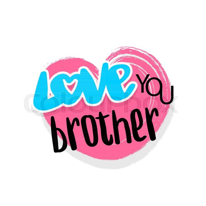 Bro Brother Love You Vector Stock Vector Colourbox