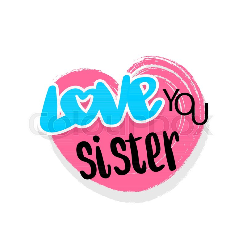 Sister Love You Vector Illustration In Stock Vector Colourbox