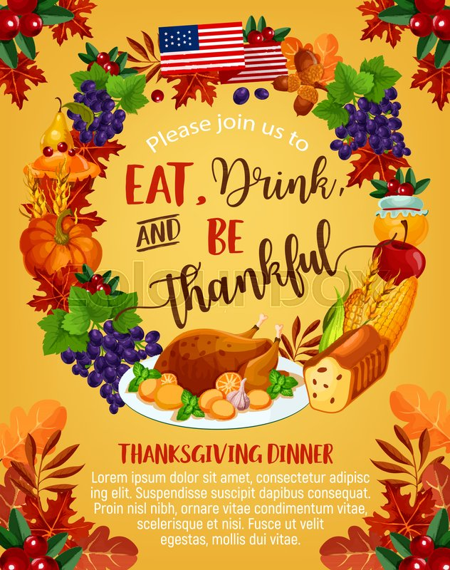 Thanksgiving day greeting poster eat drink and be thankful design thanksgiving day greeting poster eat drink and be thankful design vector wreath of american flag turkey and fruit pie pumpkin or corn and mushroom m4hsunfo
