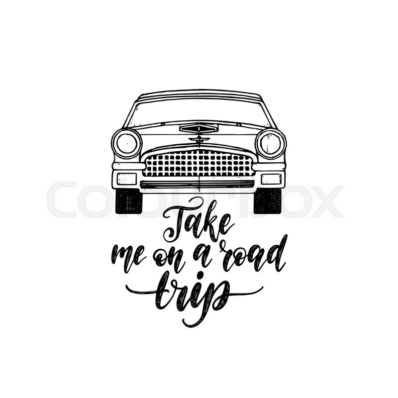 7962e66f665d6 Take Me In A Road Trip hand lettering ...