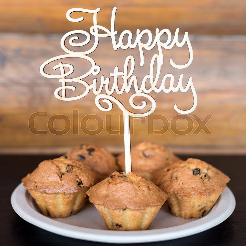 Awe Inspiring Birthday Cakes And Muffins With Wooden Greeting Sign On Rustic Funny Birthday Cards Online Eattedamsfinfo