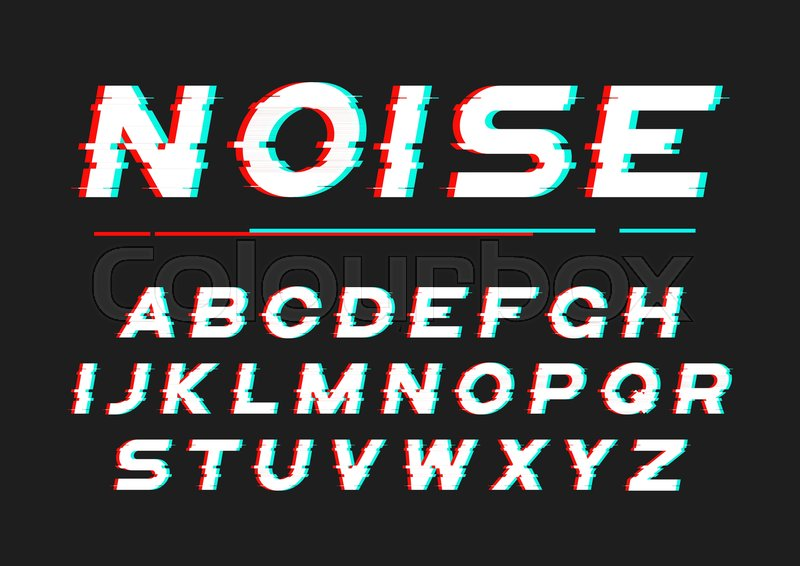 Font Style Cool >> Decorative bold font with digital noise, distortion, glitch effect. Vector alphabet letters ...