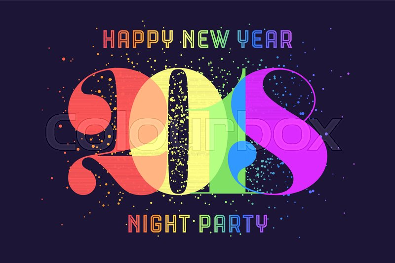 happy new year greeting card with colorful rainbow text happy new year 2018 night party for happy new year holiday poster banner for homosexual