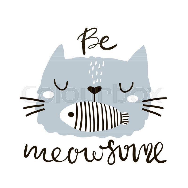 be awesome quote cute cat face with fish in mouth childish print