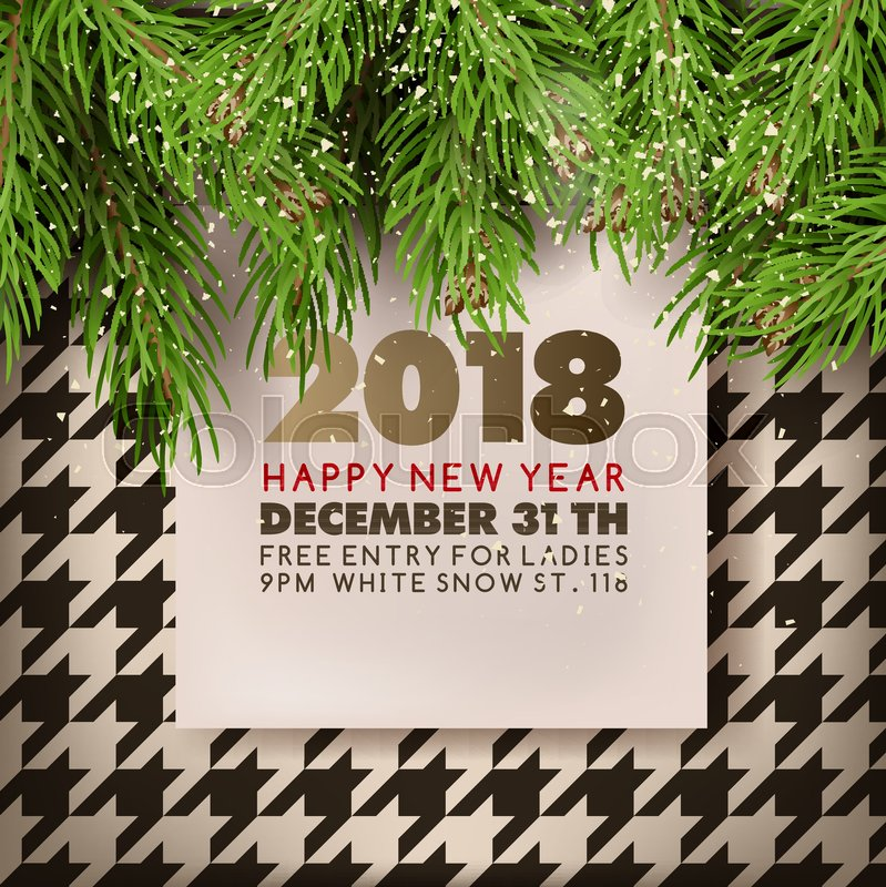 happy new year 2018 party invitation poster design template vector christmas fir or pine tree in snow on retro houndstooth pattern background for winter 31